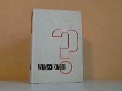 Mehlan, Karl-Heinz; Wunschkinder? - Familienplanung, Antikonzeption und Abortbekämpfung in unserer Zeit 4., unveränderte Auflage