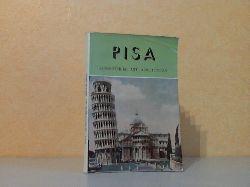 Autorengruppe; Pisa Kunstführer mit Abbildungen - Praktische Hinweise, Beschreibung der Denkmäler, mit einem Stadtplan mit Abbildungen