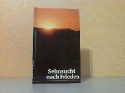 Autorengruppe; Sehnsucht nach Frieden 1. Auflage 1.-50. Tausend