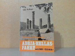 """Risse, Heinz Th.;  Adria-Hellas-Fahrt mit MS """"Istra"""" - Ein Log- und Tagebuch"""