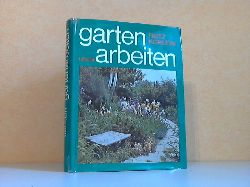 Köhlein, Fritz; Gartenarbeiten 148 Farbfotos, 104 Schwarzweißfotos und 275 Zeichnungen 4. Auflage