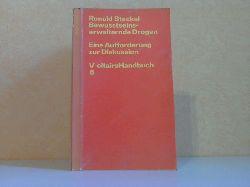Steckel, Ronald;  Bewusstselnserweitemde Drogen - Eine Aufforderung zur Diskussion Voltaire Handbuch