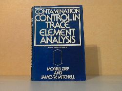 Zief, Morris and James W. Mitchell;  Contamination Control in Trace Element Analysis Volume 47