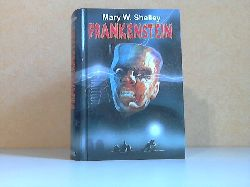 Shelley, Mary M.;  Frankenstein