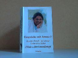 Amritanandamayi, Mata und Reinhold Schein;  Gespräche mit Amma 3 - Aus den Fesseln des Ich zur Freiheit des Selbst