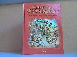 Weber, Annette;  Zauberhaftes Wichtelparadies mit Bildern von Fritx Baumgarten