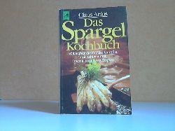 Arius, Claus; Das Spargel Kochbuch - Alles über das feinste Gemüse mit zahlreichen internationalen Rezepten HEYNE KOCHBUCH Nr. 07/4472