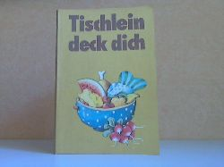 Kroboth, Rainer;  Tischlein deck dich - Kochbuch für Kinder Fotografiert wurde alles von Brigitte Weibrecht - Beim Anrichten der Speisen half Ursula Walch - Die Vignetten zeichnete Jens Prockat