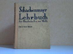 Aurtorengruppe; Schachenmayr Lehrbuch der Handarbeiten aus Wolle zweiter Band