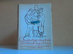 Ludwig, August und Otto Ludwig;  Quatschgenkuchen und Muskräppelchen - Heitere Geschichten in Thüringer Mundart mit Illustrationen von Günter Horlbeck