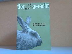 deuka Deutsche Kraftfutter GmbH (Herausgeber:); Tiergerecht. Kaninchenzucht, Kaninchenmast