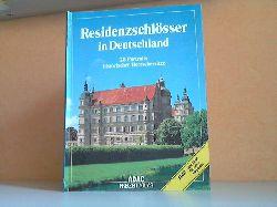 Liedke, Walter; Residenzschlösser in Deutschland - 28 Portraits historischer Herrschersitze