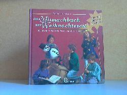 Cratzius, Barbara;  Das Mitmachbuch zur Weihnachtszeit - Mit Kindern basteln, lesen, spielen, singen - Ideen für jeden Tag im Advent