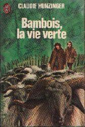Hunzinger, Claudie:  Bambois, la vie verte