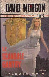 Morgon, David:  Le Scandale Gantry Roman Special-Police
