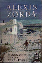 Kazantzaki, Nikos: Alexis Zorba Roman traduit du Grec par yvonne Gauthier avec la Collaboration de Gieséla Prassinos et Pierre Fridas.