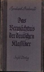 Buchwald, Reinhard:  Das Vermächtnis der deutschen Klassiker