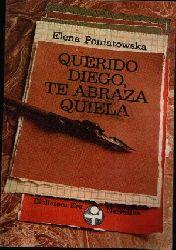 Poniatowska, Elena:  Querido Diego, te Abraza Quiela