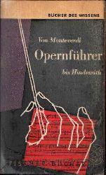 Steger, Hellmuth und Karl Howe: Opernführer Von Monteverdi bis Hindemith 176.-200. tausend