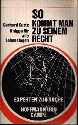 Kurtz, Gerhard: So kommt man zu seinem Recht Knigge für alle Lebenslagen 1.-17. tausend