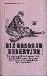 Berthel, Werner:  Die grossen Detektive Detektivgeschichten mit Auguste Dupin, Sherlock Holmes und Pater Brown