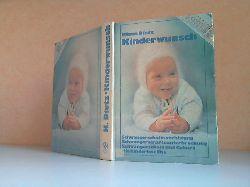 Dietz, Klaus;  Kinderwunsch - Schwangerschaft und Geburt - Die kinderlose Ehe - Schwangerschaftsverhütung - Schwangerschaftsabbruch