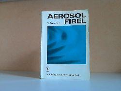 Angerstein, Wilfried;  Aerosolfibel mit 67 Abbildungen und 6 Tabellen