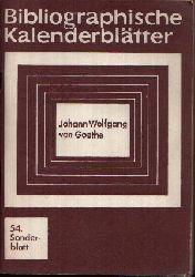 Birr, Ewald: Johann Wolfgang von Goethe Bibliographische Kalenderblätter - 54. Sonderblatt