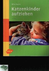 Evans, Mark;  Katzenkinder aufziehen Ein praktischer Ratgeber für das erste Lebensjahr