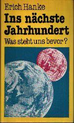 Hanke, Erich; Ins nächste Jahrhundert - Was steht uns bevor?