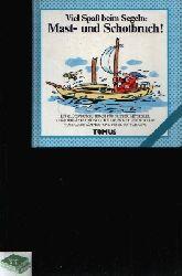 Göppert, Klaus:  Viel Spaß beim Segeln! Mast- und Schotbruch! Ein Glückwunschbuch für Skipper, Mitssegler, Chartergäste und solche, die es weden wollen.