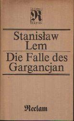 Lem, Stanislaw;  Die Falle des Gargancjan Phantastische Erzählungen