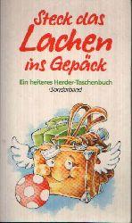 o. Angabe:  Steck das Lachen ins Gepäck Ein Herder Taschenbuch Sonderband