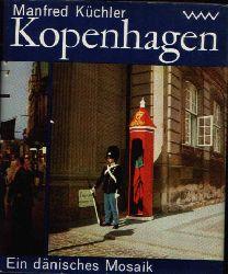 Küchler, Manfred:  Kopenhagen Ein dänisches Mosaik
