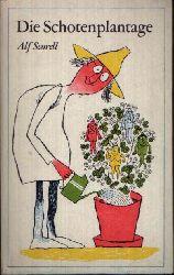 Scorell, Alf: Die Schotenplantage Schnurren und Geistesblitze