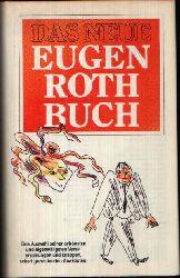 Roth, Eugen:  Das Neue Eugen Roth Buch Eine Auswahl seiner schönsten und eigenwilligsten Verse, Erzählungen und knappen , scharf gezeichneten Anekdoten.