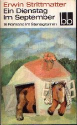 Strittmatter, Erwin: Ein Dienstag im September 16 Romane im Stenogramm