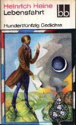 Heine, Heinrich: Lebensfahrt Hundertfünfzig Gedichte
