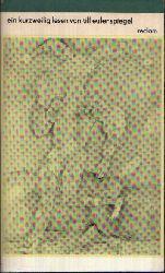 Jäckel, Günter; Ein Kurzweilig lesen von Till Eulenspiegel geboren aus dem Land zu Braunschweig. Wie er sein Leben vollbracht hat, fünfundneunzig seiner Geschichten. - Reclams Universal-Bibliothek Band 370 11. Auflage