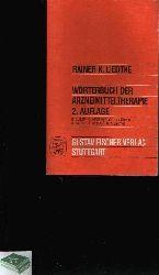 Liedtke, Rainer K.:  Wörterbuch der Arzneimitteltherapie Klinische Pharmakologie für Mediziner und Pharmazeuten