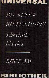 Hube, Hans-Jürgen: Du alter Riesenhupf! Schwedische Märchen 4. Auflage, Reclams Universal-Bibliothek, Band 556