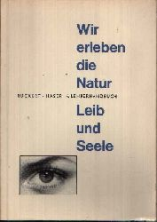Rückert, Leonhard und M. Bonifatia Haser: Wir erleben die Natur, Leib und Seele Naturkunde für die Hauptschule Lehrerhandbuch 4. Teil