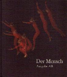 Blume, Dieter, Gerhard Fels und  andere;  Der Mensch - Ausgabe A / B - Lehrsystem Menschenkunde