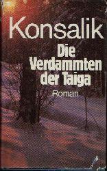 Konsalik, Heinz G.: Die Verdammten der Taiga Lizenzausgabe