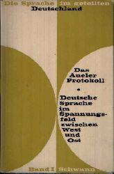 Moser, Hugo:  Das Aueler Protokoll Die Sprache im geteilten Deutschland. Deutsche Sprache im Spannungsfeld zwischen West und Ost.