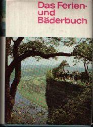 Autorengruppe; Das Ferien- und Bäderbuch 3., veränderte und erweiterte Auflage, 151.-265. tausend