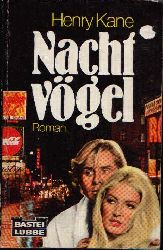 Kane, Henry: Nachtvögel Roman 9. Auflage