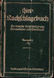 Hirt, Ferdinand:  Hirts Nachschlagebuch für deutsche Rechtschreibung, Sprachlehre und Wortkunde Ausgabe A (ohne Anhang: zur Deutschkunde)