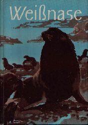 Freiberg, E.; Weißnase - Begegnungen mit Tieren in Taiga und Tundra 31.-40. tausend