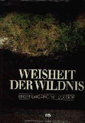 Autorenereinigung; Weisheit der Wildnis - Unser Umgang mit der Erde